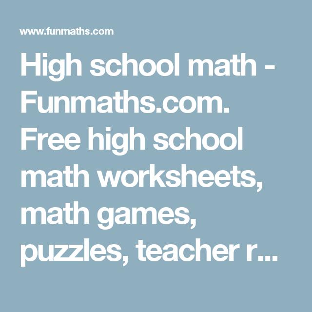 High school math - Funmaths.com. Free high school math worksheets ...