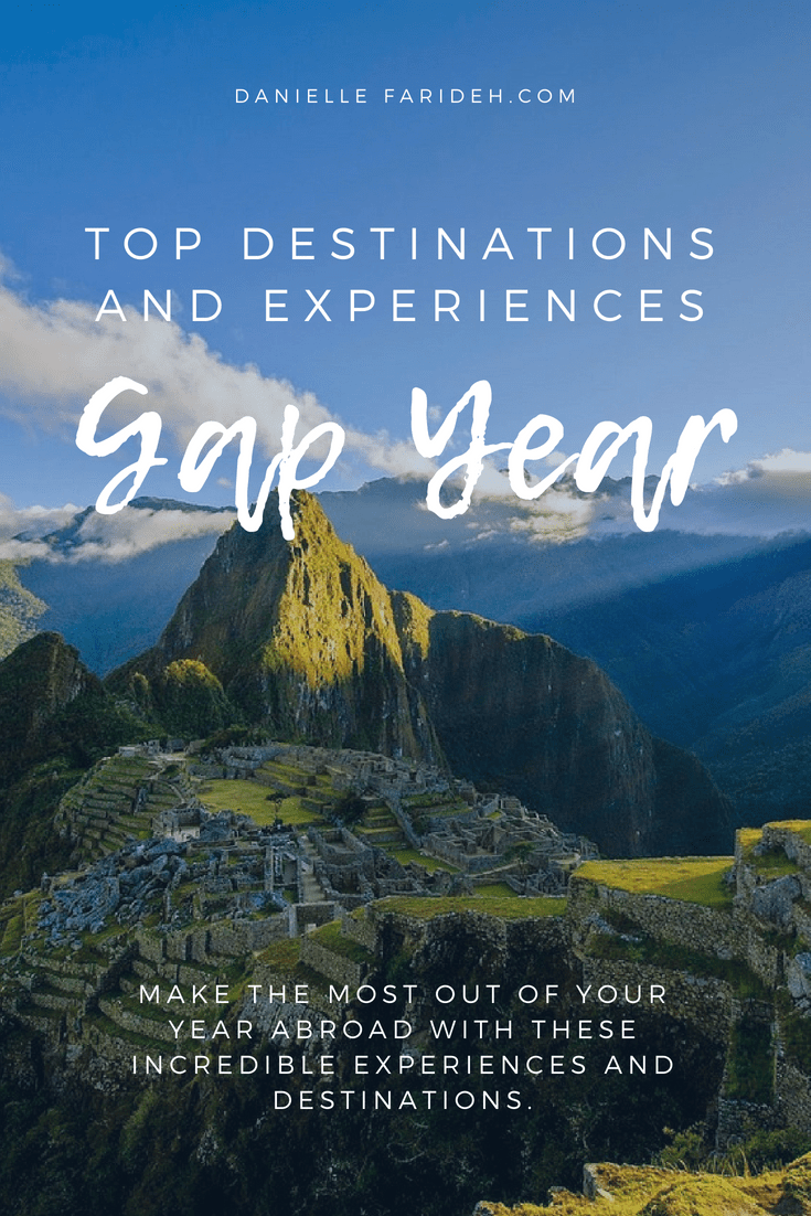 Top Destinations And Experiences For Your Gap Year Gap Year Top
