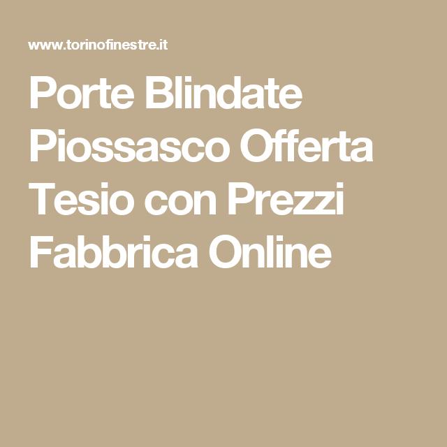 Porte Blindate Piossasco Offerta Tesio con Prezzi Fabbrica Online ...