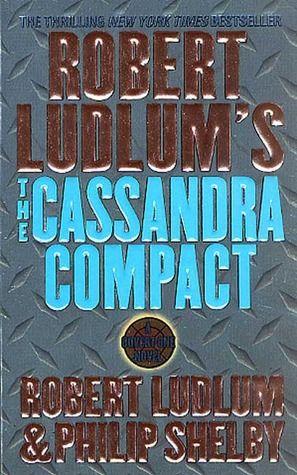 The Cassandra Compact Covert One 2 Robert Ludlum Book Worth Reading Books