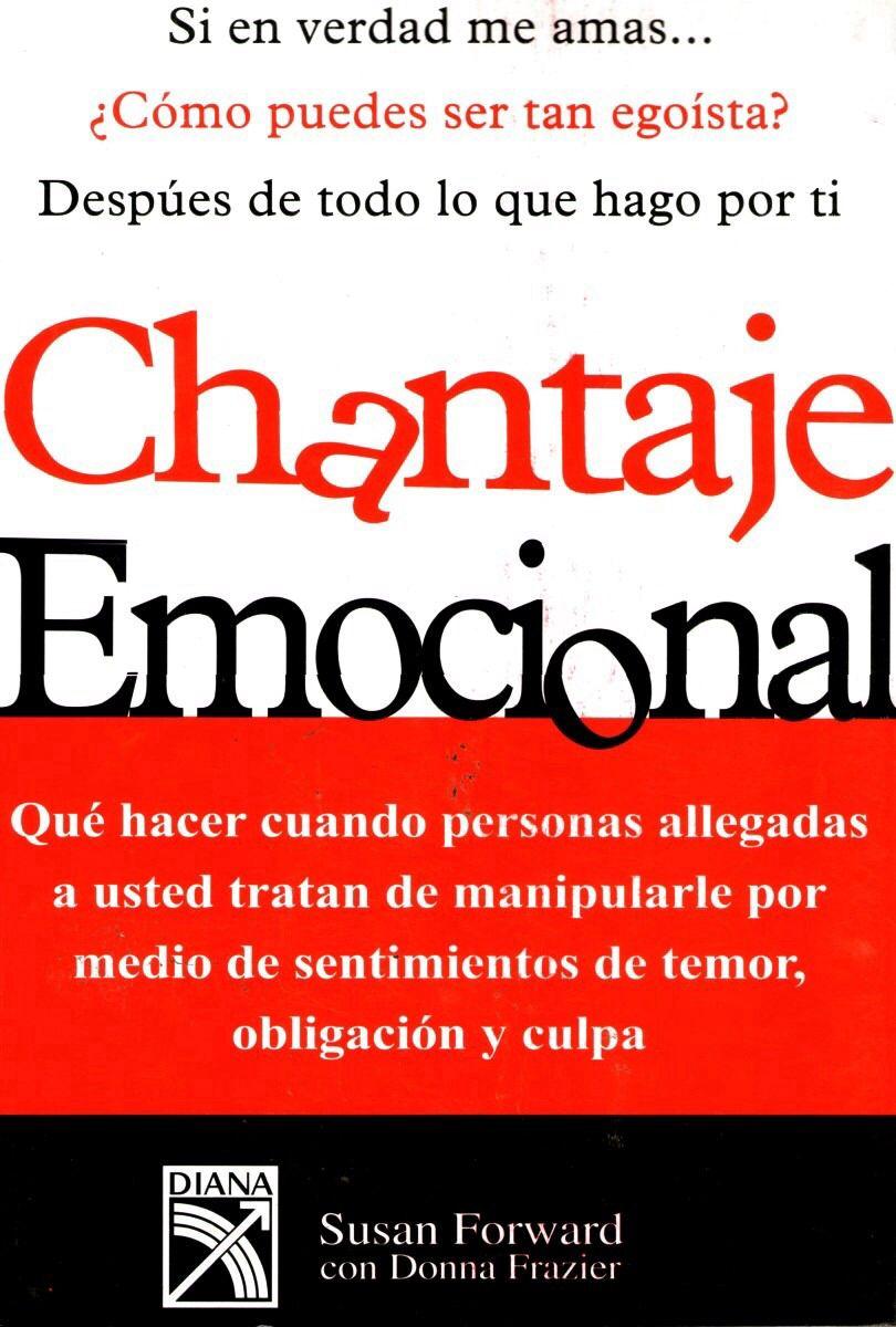 Chantaje Emocional Gabby Mohr Dichos Y Frases Maltrato