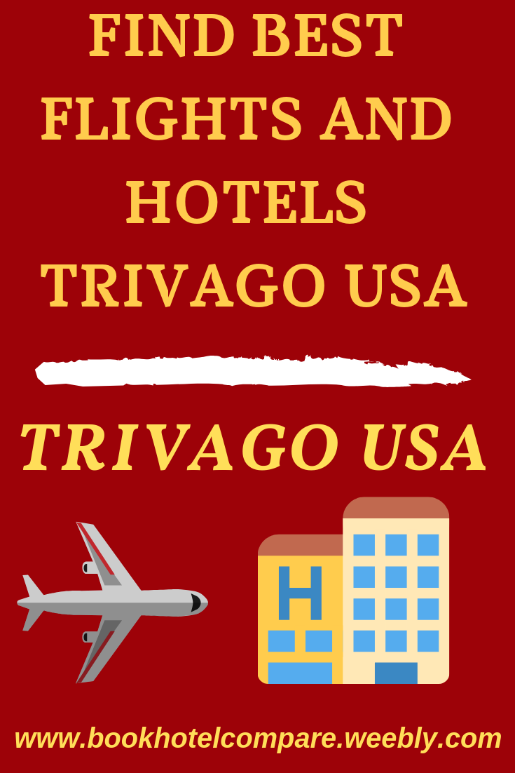 Find Best Flights And Hotels Trivago Usa Compare Hotel Prices And