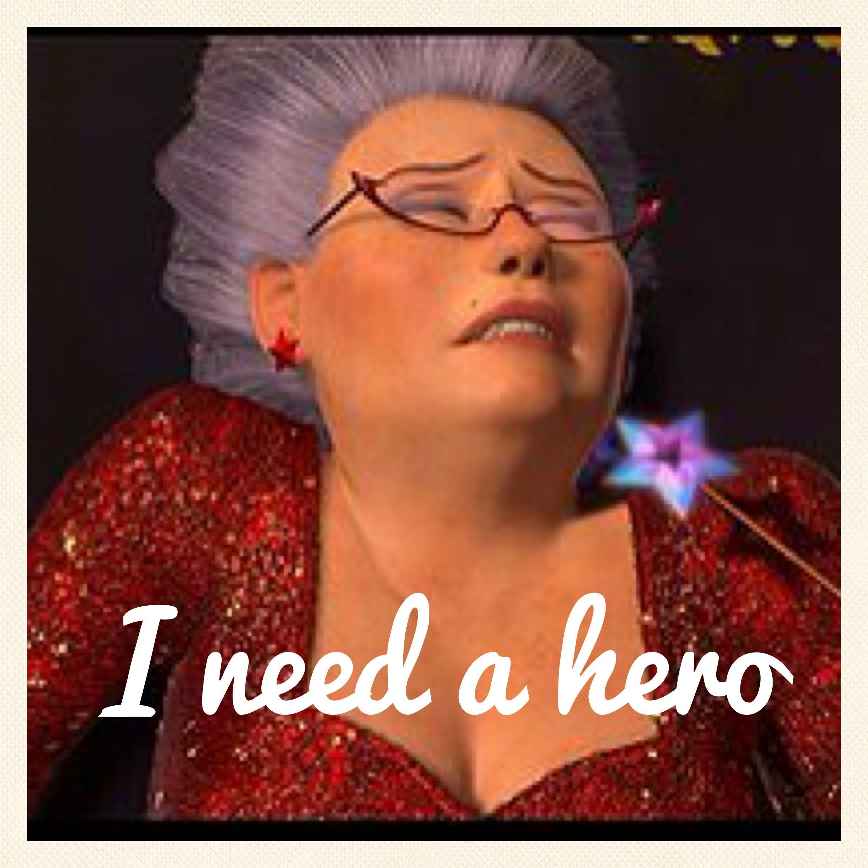 Fairy Godmother I Need A Hero Godmother Hero Fairy Godmother