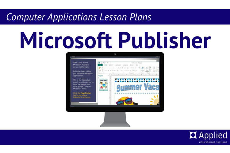 by Sarah Layton When establishing your computer applications lesson plans, do you give Microsoft Publisher its fair share of attention? It seems everyone focuses so much on Microsoft Word and Micro…