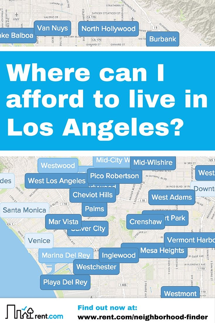 Apartment Hunting In Los Angeles Make It Easier With Rent Com S Neighborhood Finder Tool Moving To California Moving To Los Angeles Weekend Getaways From Nyc