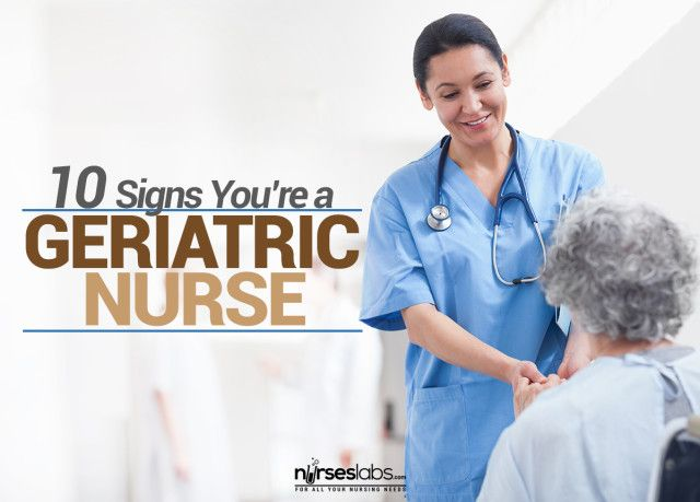 10 Signs You\u0027re a Geriatric Nurse We Can All Agree with #10
