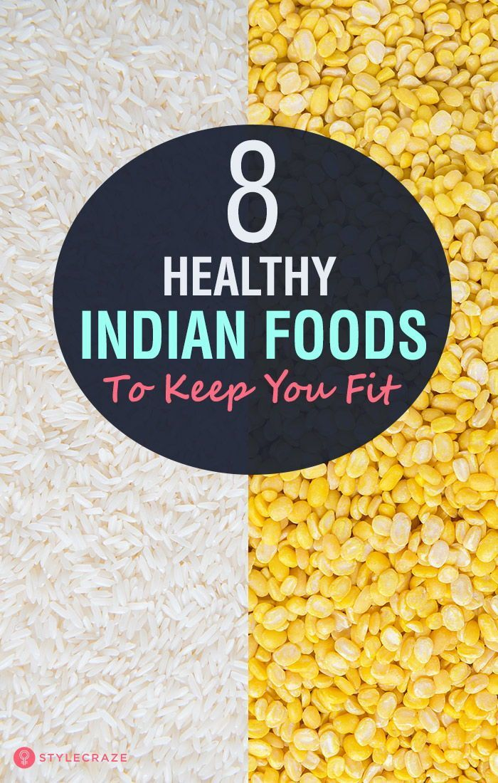 8 Healthy Indian Foods To Keep You Fit Indianfood and