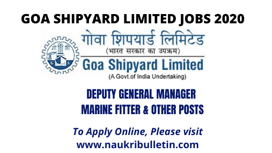 Goa Shipyard Limited Jobs 2020 Goa Shipyard Limited Has Recently Released A Notification For Vacancies Of 43 Dgm Marine Fitter A In 2020 Job Opening How To Apply Job