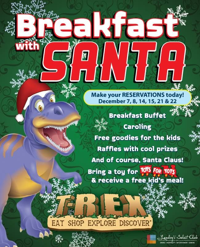 T Rex Breakfast With Santa Please Call 913 334 8888 To Reserve December 7 8 14 21 22 Free Kids Meals Toys For Tots Free Kids