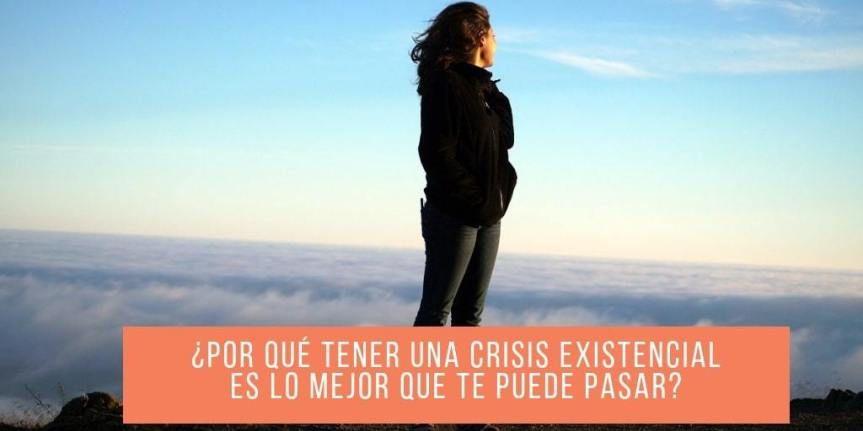 Por Que Tener Una Crisis Existencial Es Lo Mejor Que Te Puede Pasar Crisis Existencial Conexion Espiritual Vacio Existencial