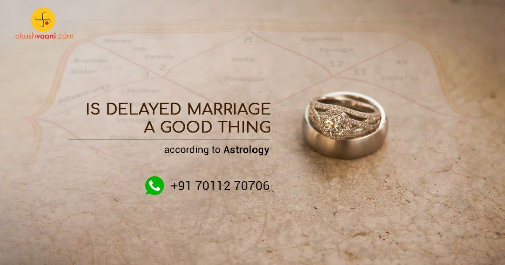 Is delayed marriage a good thing for you astrological