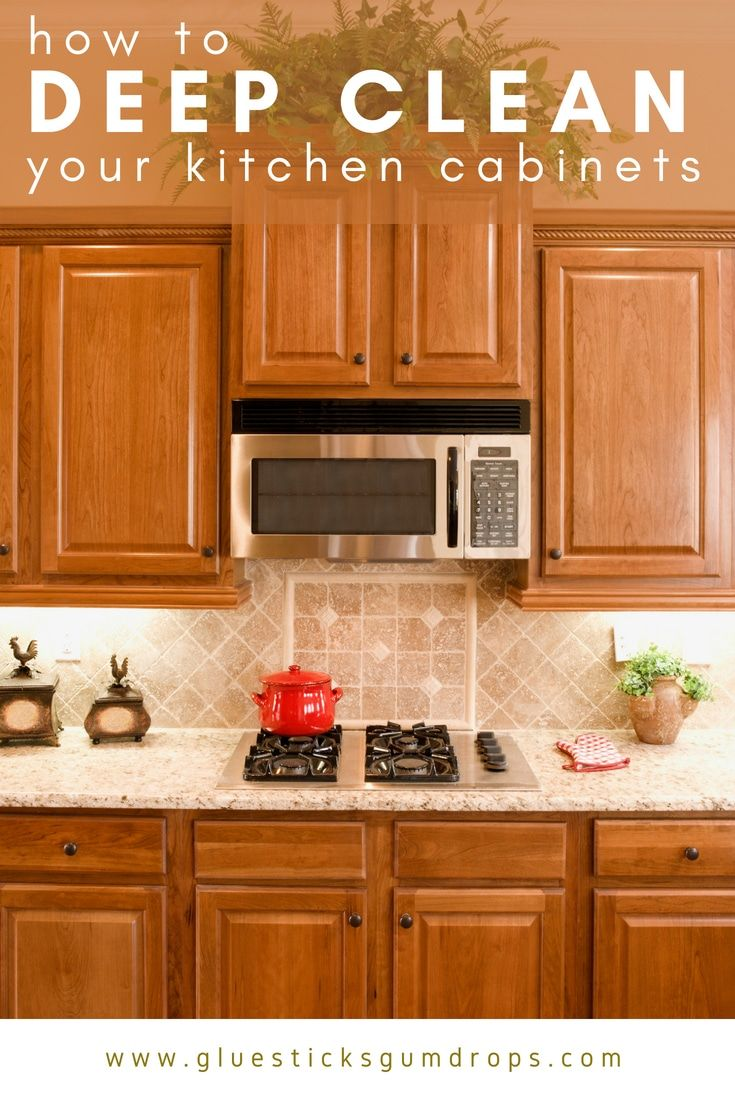 How To Clean Kitchen Cabinets To Get Rid Of Grime And Clutter Clean Kitchen Cabinets Deep Clean Kitchen Cleaning Wood Cabinets