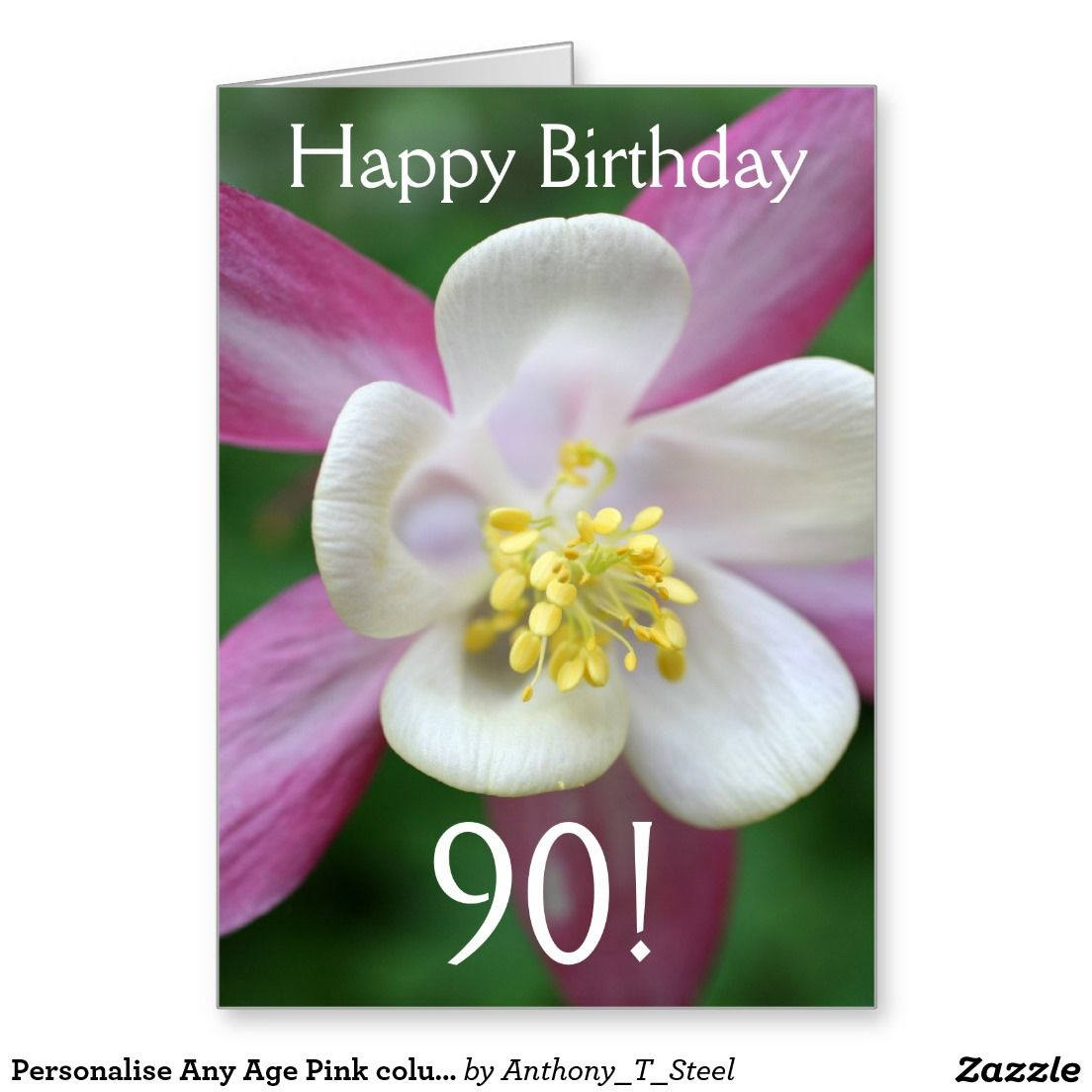 Personalise Any Age Pink Columbine Flower Birthday Greeting Card A