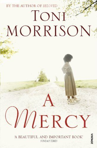 A Mercy By Toni Morrison Overdrive Ebooks Audiobooks And Videos For Libraries And Schools