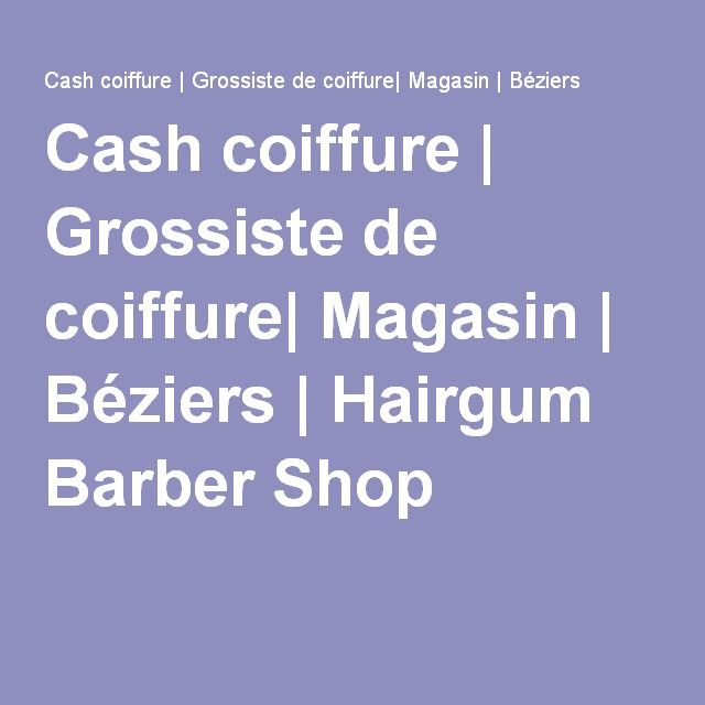 28++ Grossiste coiffure beziers inspiration
