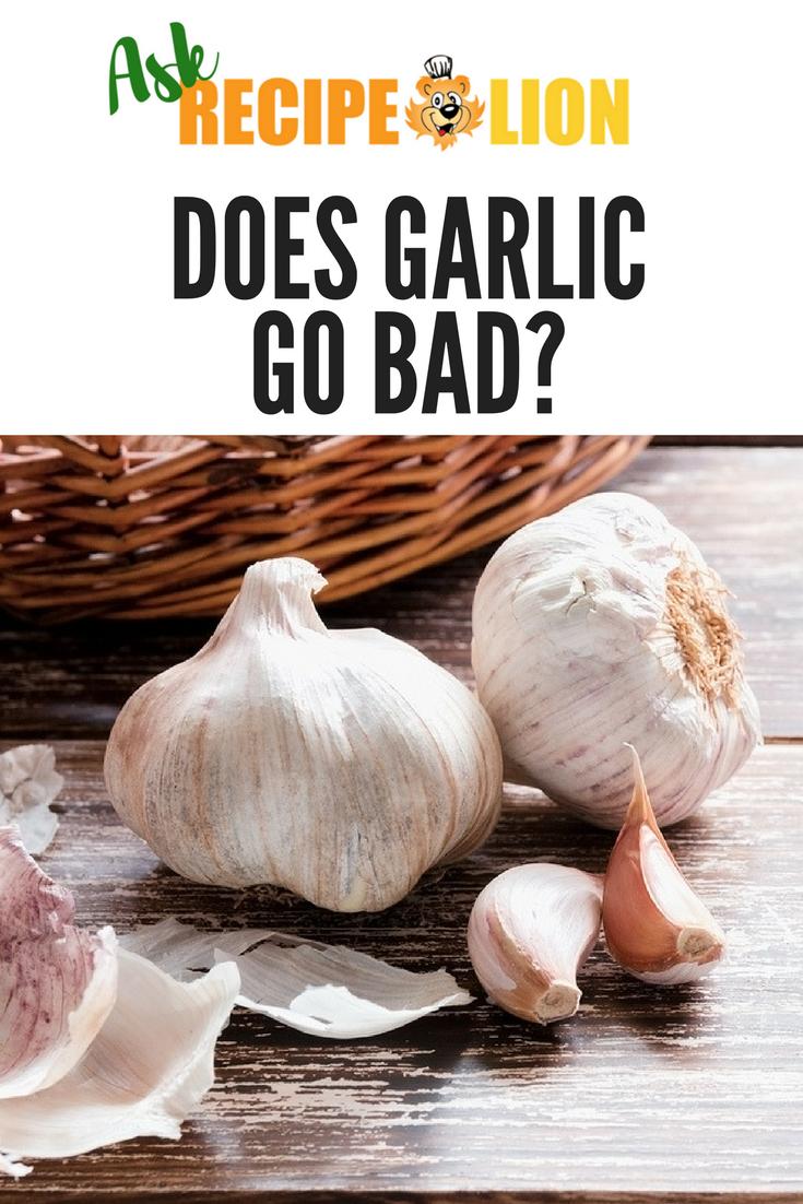 Does Garlic Go Bad Garlic Cooking Tips Cooking