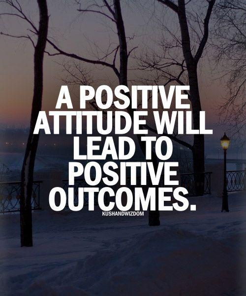 A Positive Attitude Will Lead To