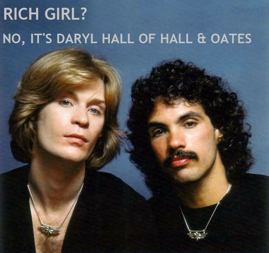 Rich Girl No Its Just Daryl Hall Of Hall And Oates 80s Memes