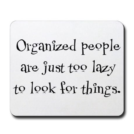 Organized people. . .