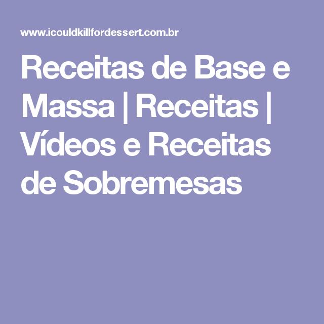Receitas de Base e Massa   Receitas   Vídeos e Receitas de Sobremesas