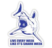 LIVE EVERY WEEK LIKE SHARK WEEK FUNNY SUPER SOFT TSHIRT 30 ROCK TEE EARTH NBC Sticker