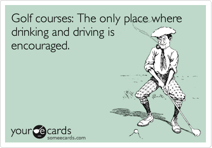 Ah Yes Drinks Delivered To You On The Course D Golf Quotes Funny Golf Quotes Golf Humor