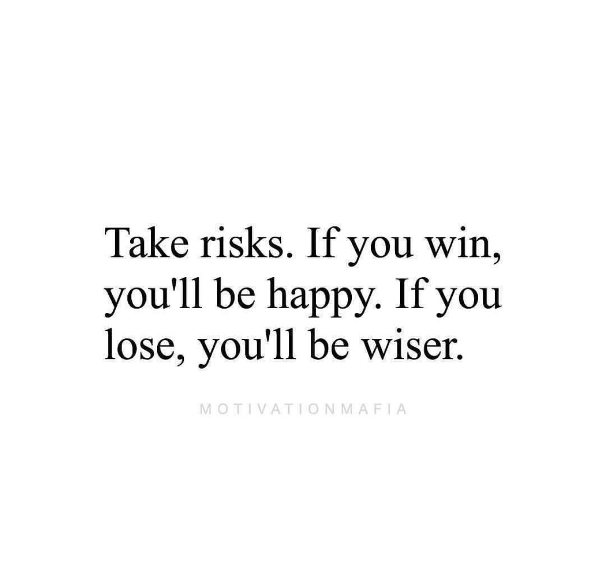 Motivation Monday Risks Taking Risks Quotes Risk Quotes Lost Quotes