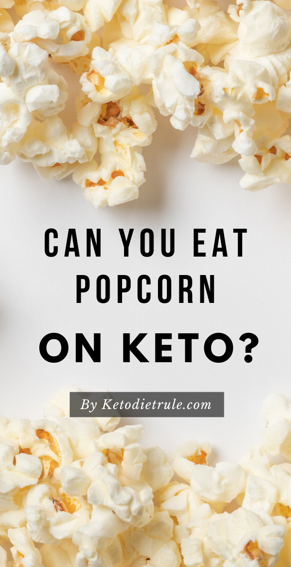 Is Popcorn Keto Friendly Can You Eat Popcorn On Keto Keto Diet Rule Keto Diet Food List Keto Diet For Beginners Keto Diet Recipes