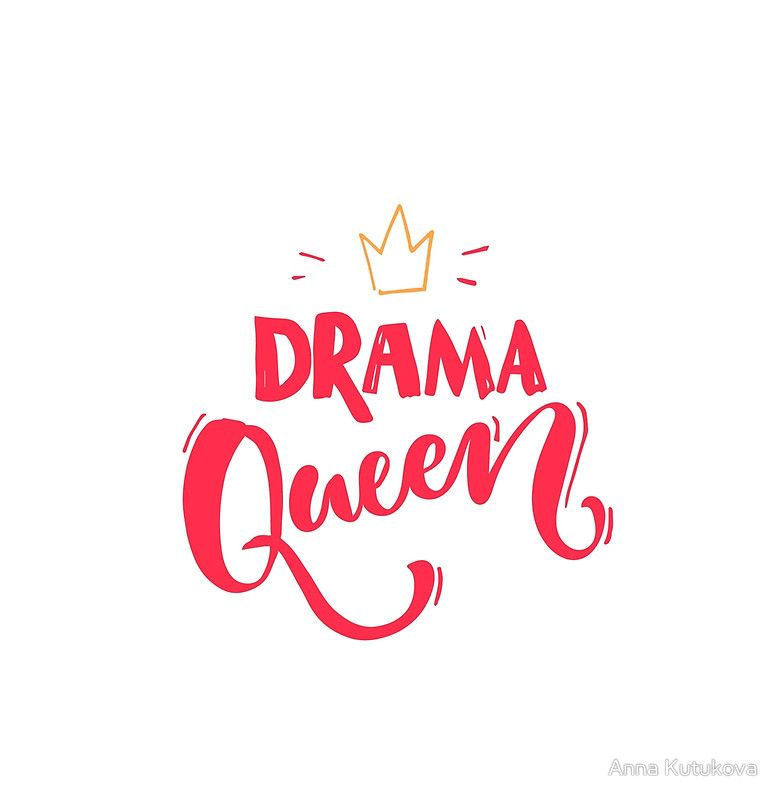 Drama Queen Chiffon Top By Anna Kutukova In 2021 Drama Queens Queens Wallpaper Drama Queen Quotes