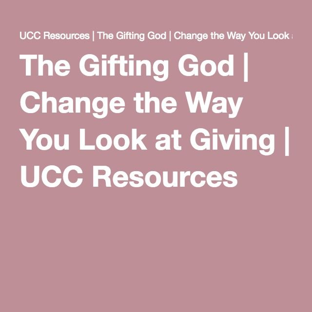 The Gifting God | Change the Way You Look at Giving | UCC Resources