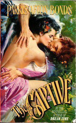 The Captive By Parris Afton Bonds Historical Romance 0843934913 9780843934915 11 10 Wend Romance Book Covers Art Romance Novel Covers Romance Covers Art