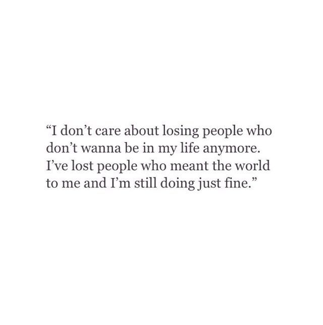 Caring Quotes For Best Friend: I Dont Care About Losing People Life Quotes World People