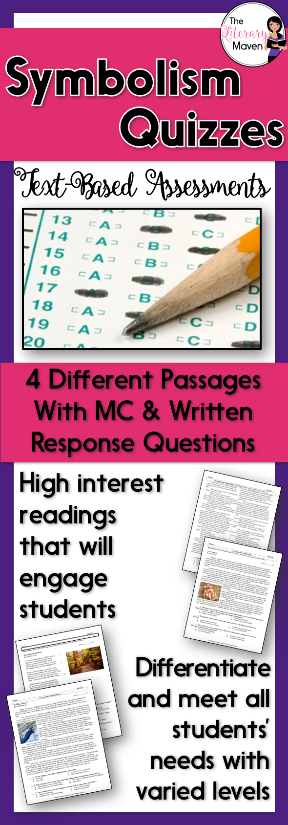This is a set of text-based assessments that I use to assess my students' knowledge of symbolism. The variety of passages and text complexity levels allows you to retest students as needed and make accommodations for struggling readers. Each assessment includes a reading passage with ten multiple choice questions or seven multiple choice questions and a short written response. The reading passages include folk tales, short stories, and poems. Questions ask students about symbols and a…