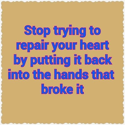Stop Trying To Repair Your Hert Love Love Quotes Quotes Quote