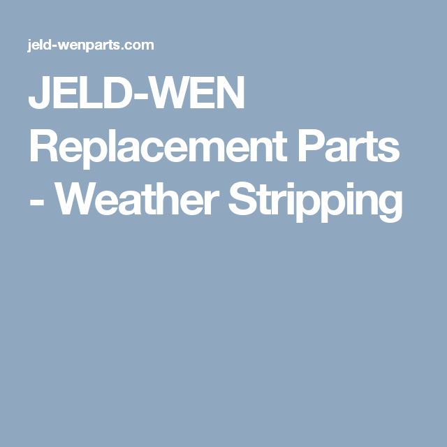 Jeld Wen Replacement Parts Weather Stripping Weather Stripping