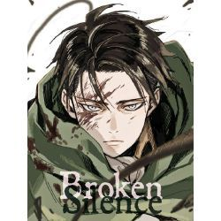 Broken Silence [Levi x Reader]