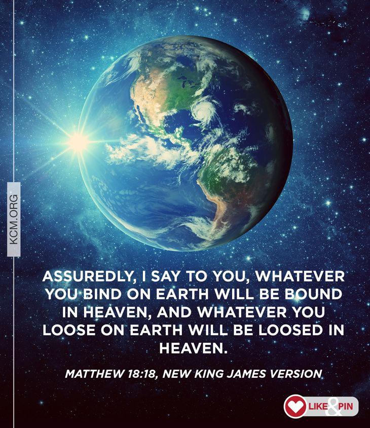 Whatever you loose on earth will be loosed in heaven! | Inspiration