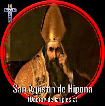 Leamos La Biblia San Agustín De Hipona Doctor De La Iglesia San Agustin De Hipona Agustin De Hipona San Agustin