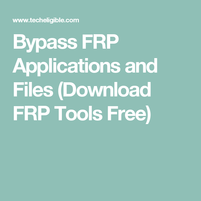 Bypass FRP APK Applications and Files (Download FRP Tools