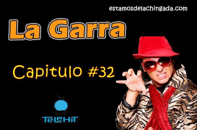 """""""La Garra"""" – Capitulo #32   http://estamosdelachingada.com/la-garra-capitulo-32/"""