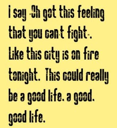 One Republic Good Life Song Lyrics Song Quotes Music Lyrics