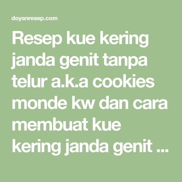 Resep Kue Kering Janda Genit Tanpa Telur A K A Cookies Monde Kw Dan Cara Membuat Kue Kering Janda Genit Chocochips Dan Kreasi Ku Kue Kering Resep Kue Kue Lebar