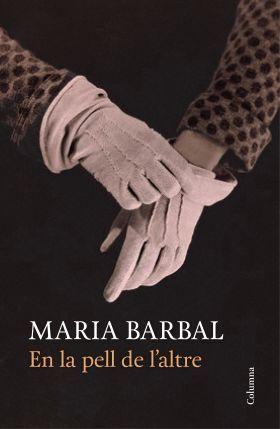 En la pell de l'altre - Maria Barbal
