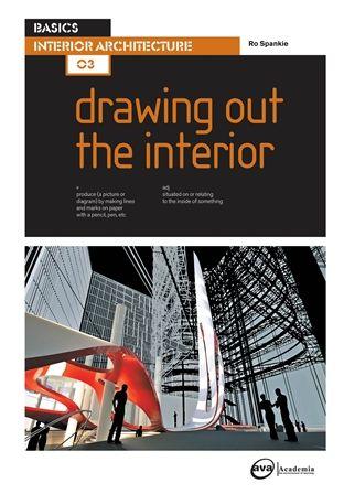 BASICS INTERIOR ARCH 03: DRAWING OUT INT at Gordon Harris Ltd