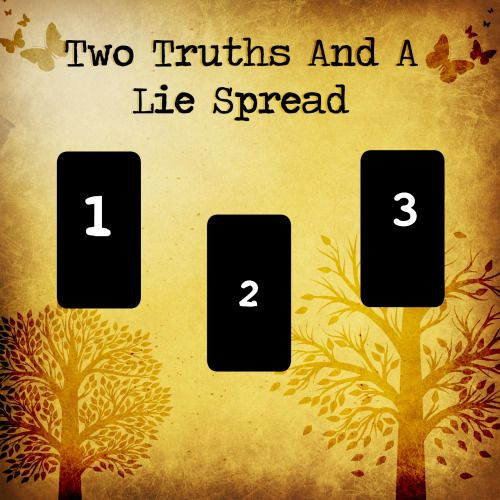 3 Card Reading: Two Truths and a LieThis spread is simple