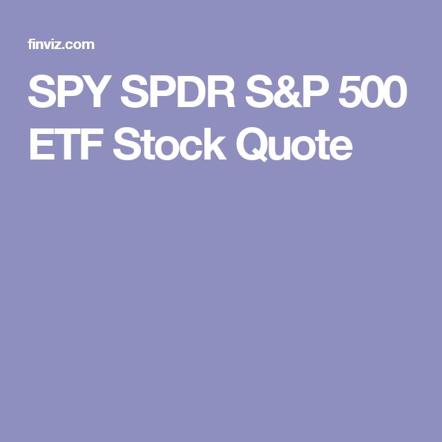 SP Quote Adorable SPY SPDR SP 48 ETF Stock Quote SPY Finviz Pinterest