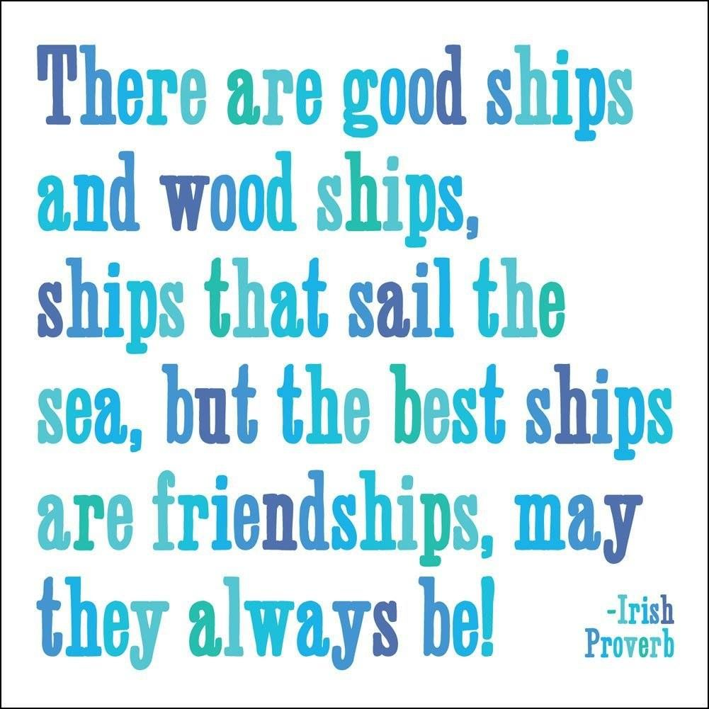 There Are Good Ships And Wood Ships, Ships That Sail The