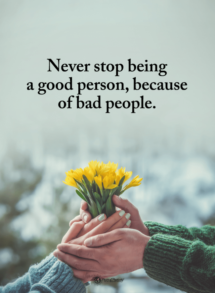 Bad People Quotes : people, quotes, People, Quotes, Never, Being, Person,, Because, People., Person, Quotes,, Power, Positivity