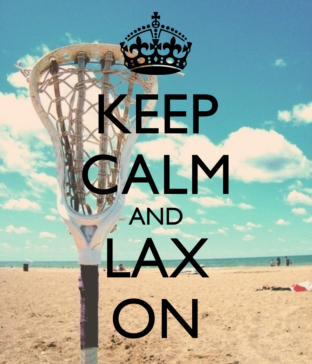 KEEP CALM AND LAX ON - KEEP CALM AND CARRY ON Image ...