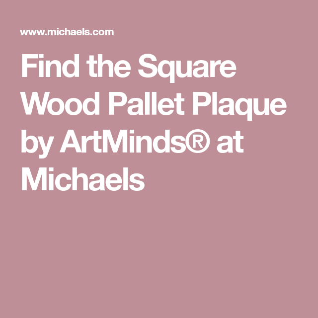 Square Wood Pallet Plaque by ArtMinds®   Wood pallets ...